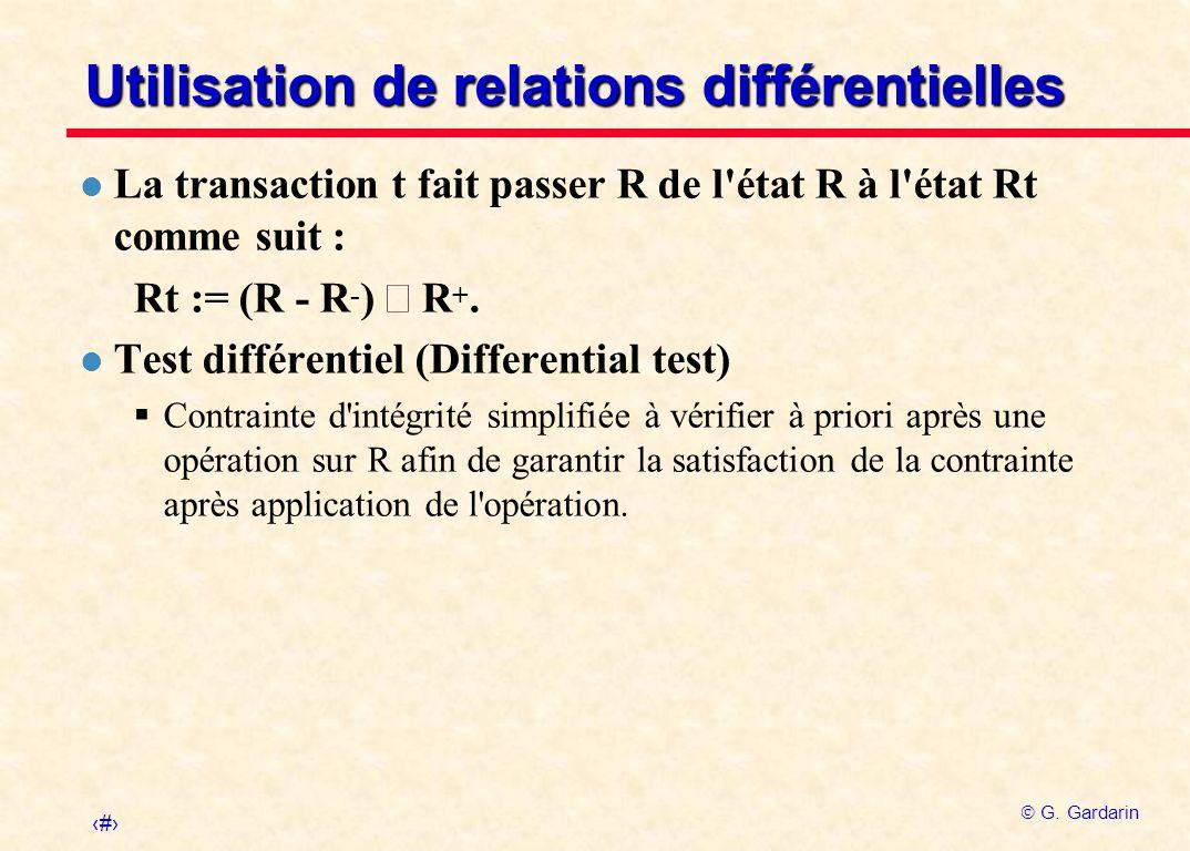 14 G. Gardarin Utilisation de relations différentielles l La transaction t fait passer R de l'état R à l'état Rt comme suit : Rt := (R - R - ) R +. l