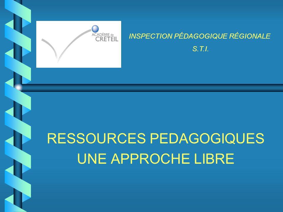 RESSOURCES PEDAGOGIQUES UNE APPROCHE LIBRE INSPECTION PÉDAGOGIQUE RÉGIONALE S.T.I.