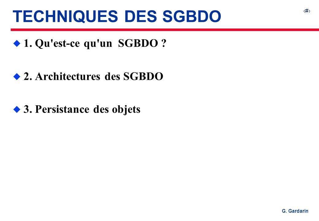 1 EQUINOXE Communications G. Gardarin TECHNIQUES DES SGBDO u 1. Qu'est-ce qu'un SGBDO ? u 2. Architectures des SGBDO u 3. Persistance des objets