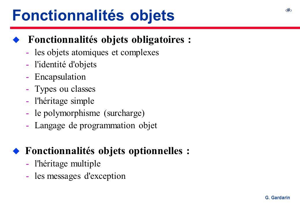 10 EQUINOXE Communications G. Gardarin Fonctionnalités objets u Fonctionnalités objets obligatoires : les objets atomiques et complexes l'identité d