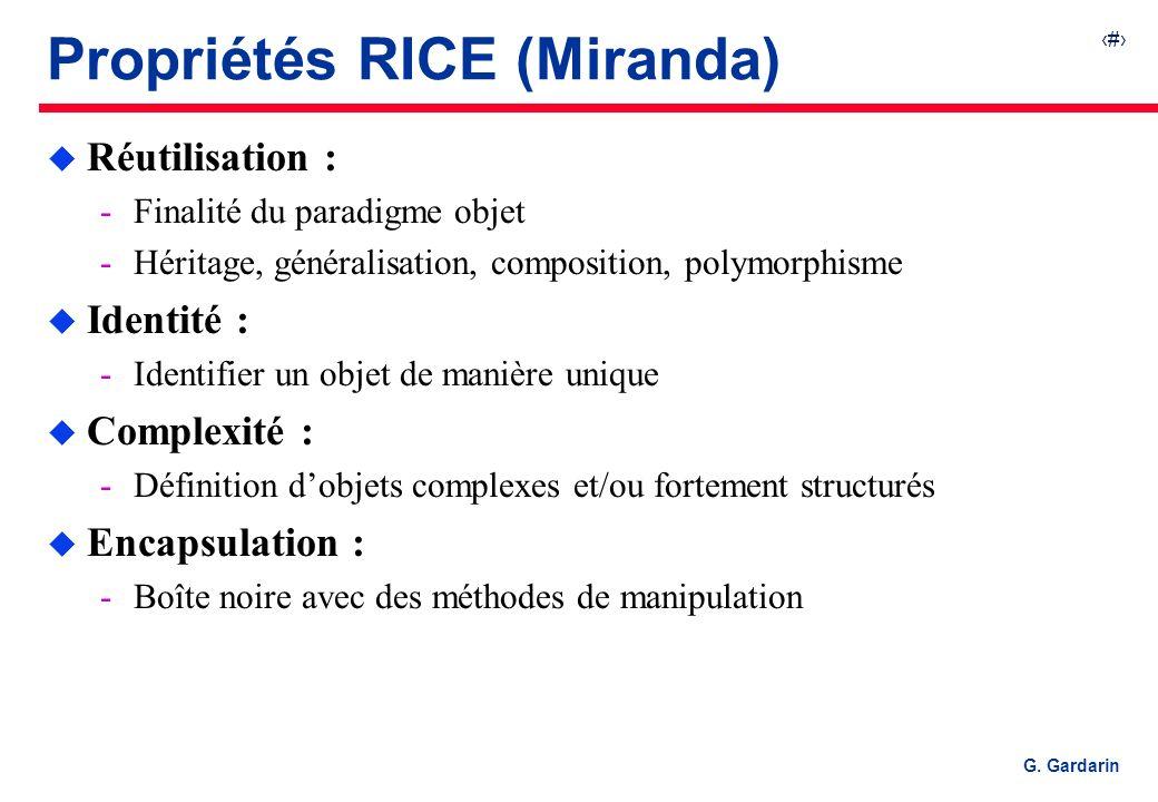 13 EQUINOXE Communications G. Gardarin Propriétés RICE (Miranda) u Réutilisation : Finalité du paradigme objet Héritage, généralisation, composition