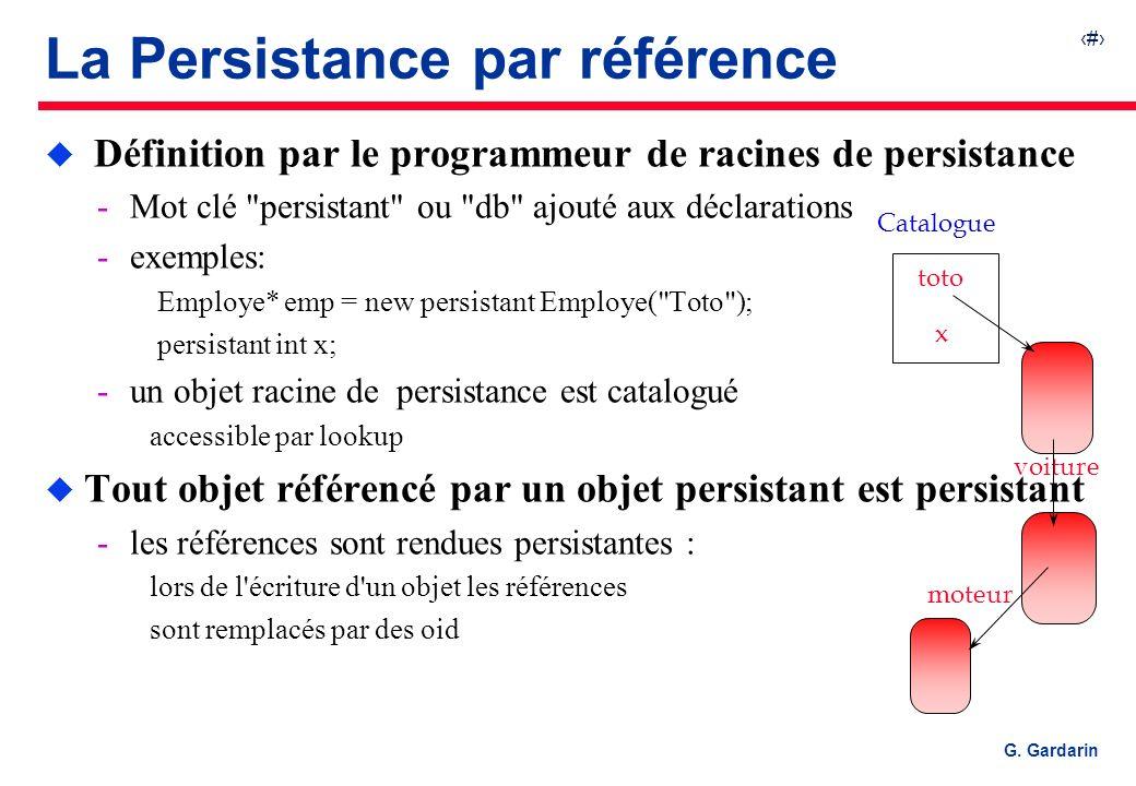18 EQUINOXE Communications G. Gardarin La Persistance par référence voiture toto x Catalogue moteur u Définition par le programmeur de racines de pers