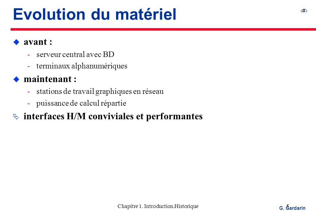 5 EQUINOXE Communications G. Gardarin Chapitre 1. Introduction.Historique5 Evolution du matériel u avant : serveur central avec BD terminaux alphanu