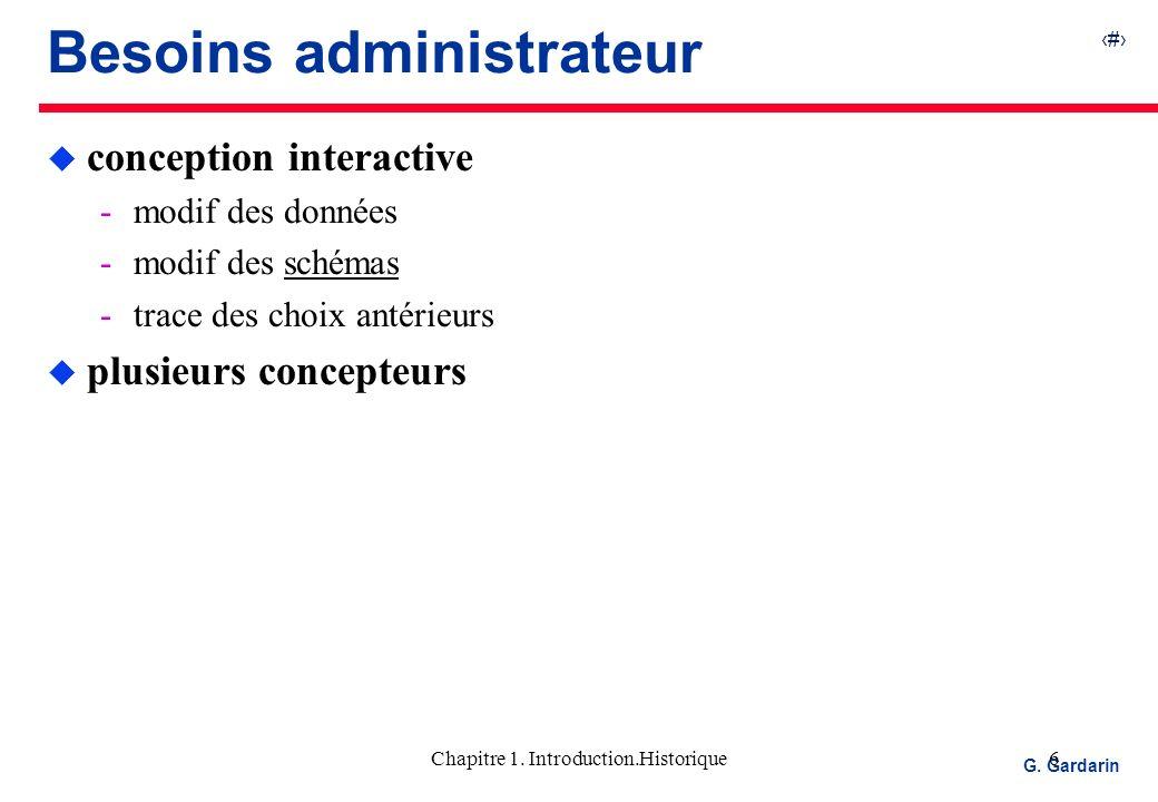 6 EQUINOXE Communications G. Gardarin Chapitre 1. Introduction.Historique6 Besoins administrateur u conception interactive modif des données modif d
