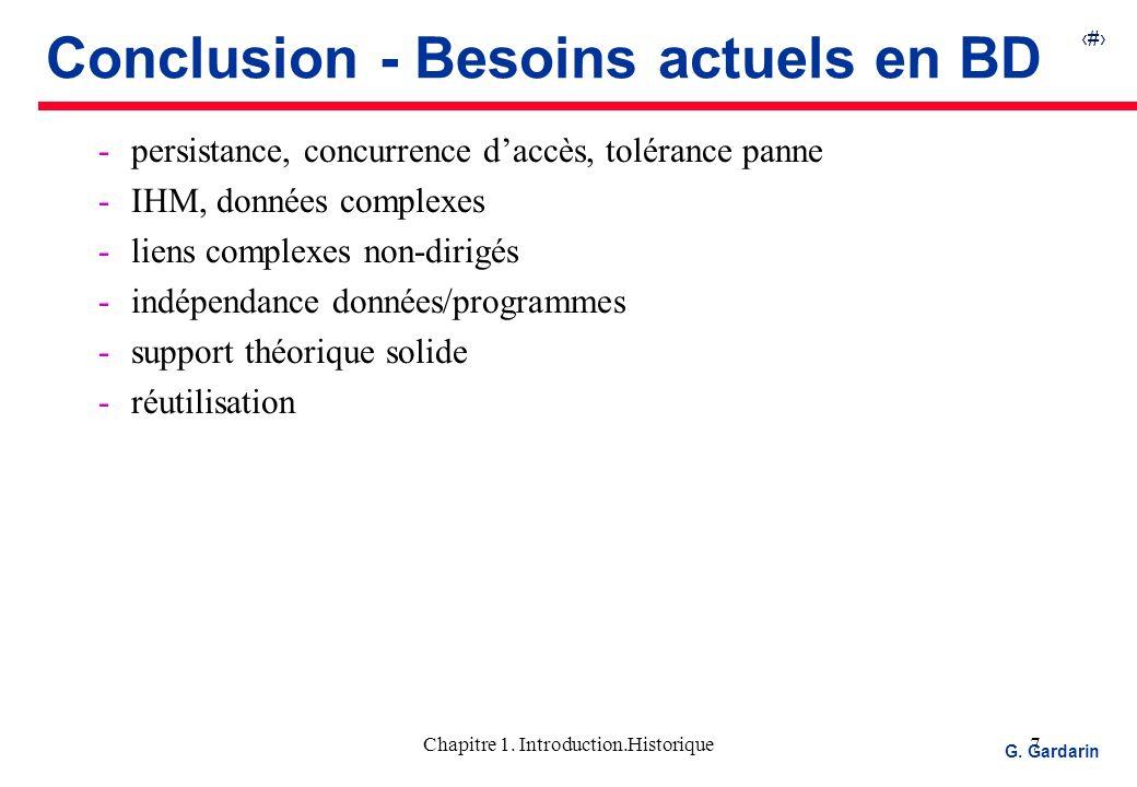 7 EQUINOXE Communications G. Gardarin Chapitre 1. Introduction.Historique7 Conclusion - Besoins actuels en BD persistance, concurrence daccès, toléra