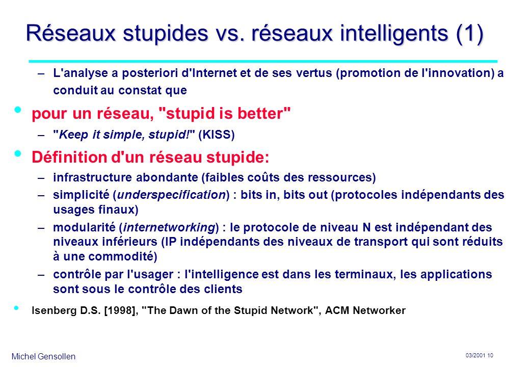 Michel Gensollen 03/2001 10 Réseaux stupides vs.