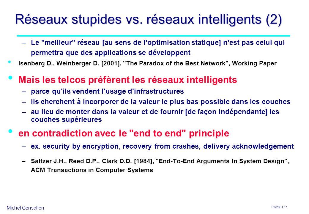Michel Gensollen 03/2001 11 Réseaux stupides vs.