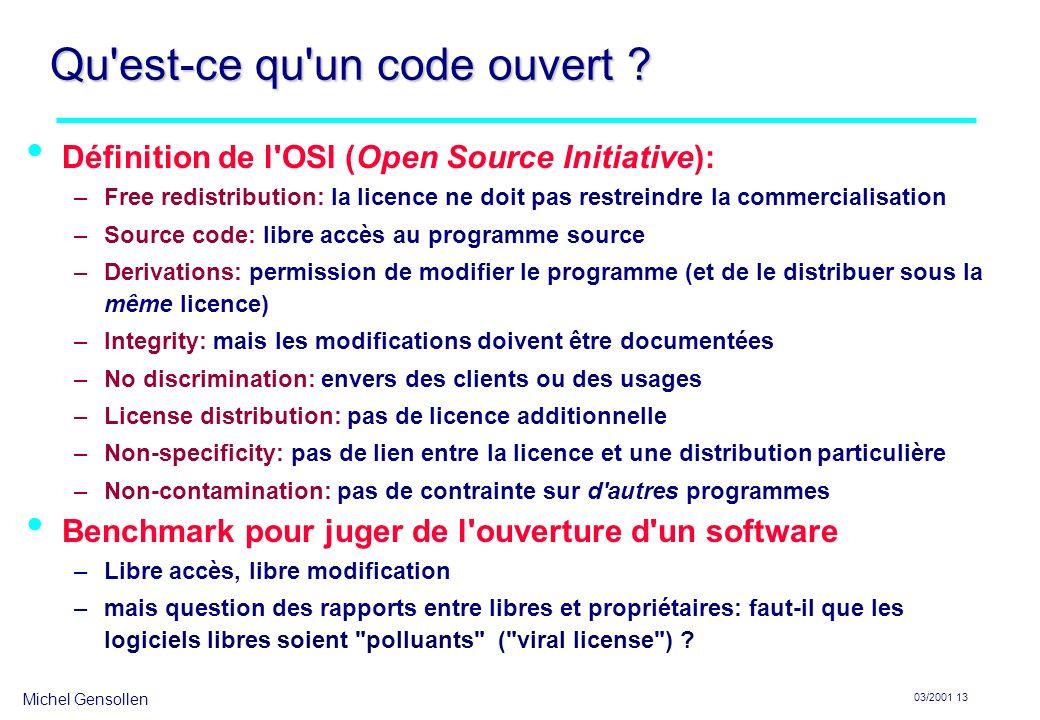 Michel Gensollen 03/2001 13 Qu est-ce qu un code ouvert .