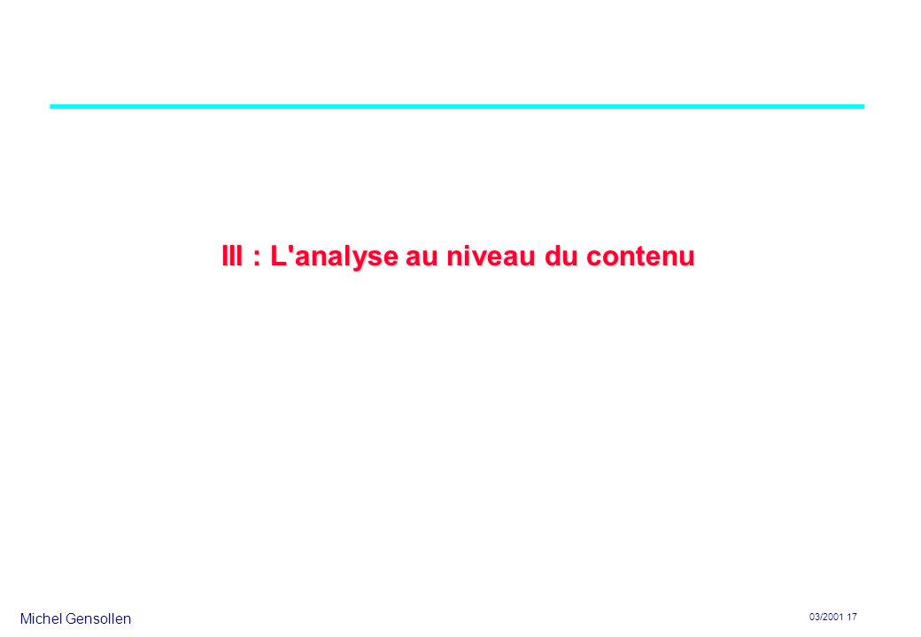 Michel Gensollen 03/2001 17 III : L analyse au niveau du contenu
