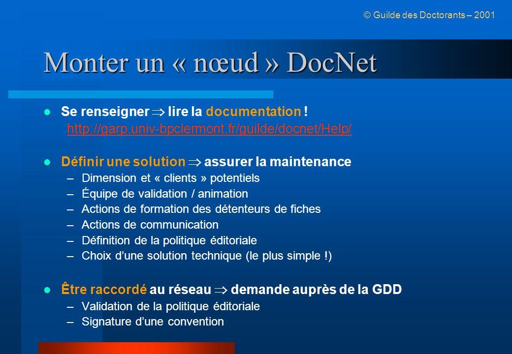 Monter un « nœud » DocNet Se renseigner lire la documentation .