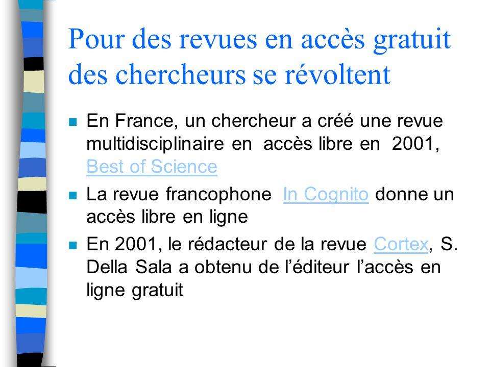 Pour des revues en accès gratuit des chercheurs se révoltent n En France, un chercheur a créé une revue multidisciplinaire en accès libre en 2001, Bes