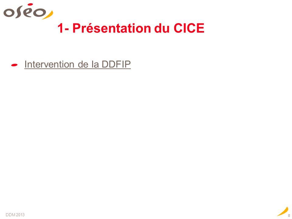 1- Présentation du CICE Intervention de la DDFIP DDM 2013 8