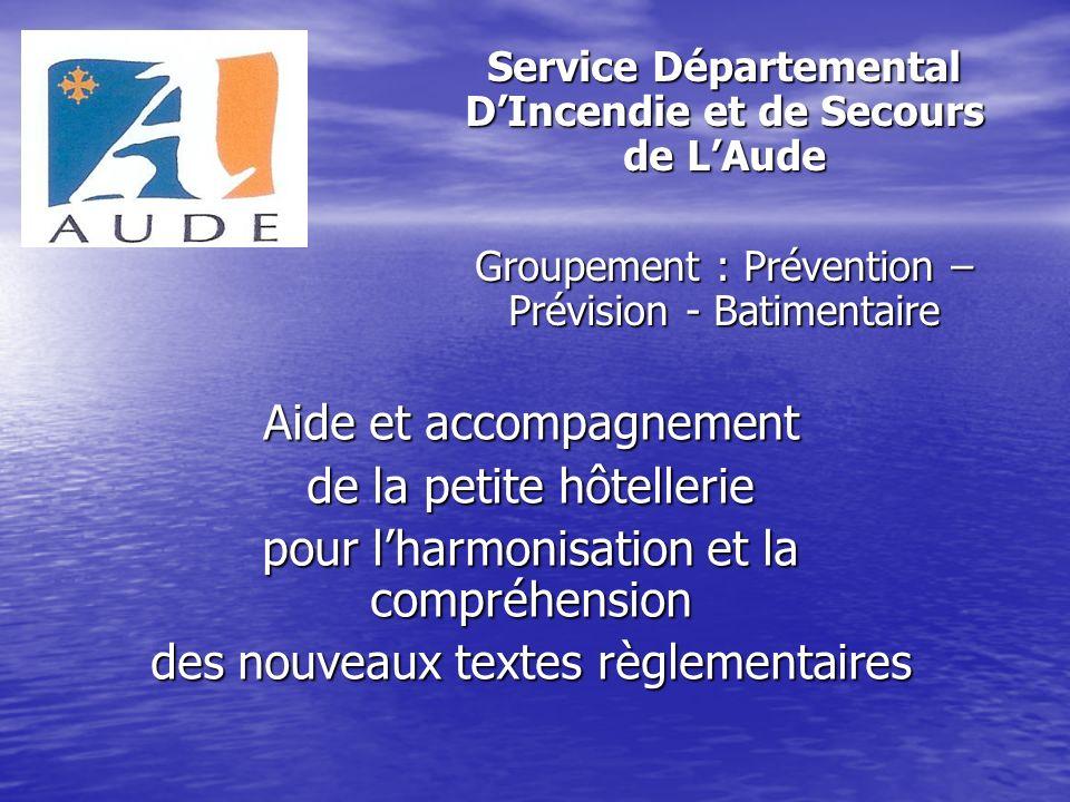Service Départemental DIncendie et de Secours de LAude Groupement : Prévention – Prévision - Batimentaire Aide et accompagnement de la petite hôteller