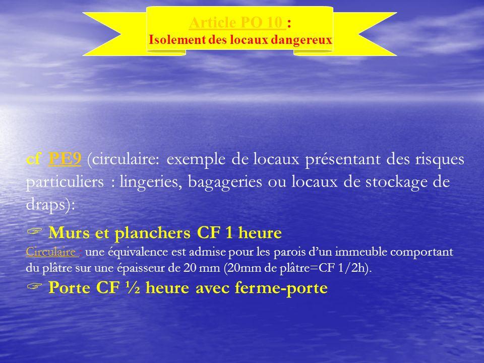 cf PE9 (circulaire: exemple de locaux présentant des risques particuliers : lingeries, bagageries ou locaux de stockage de draps):PE9 Murs et plancher