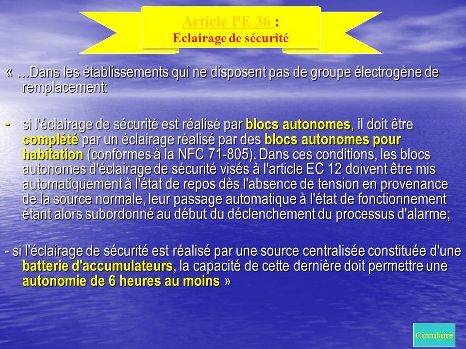 « …Dans les établissements qui ne disposent pas de groupe électrogène de remplacement: - si l'éclairage de sécurité est réalisé par blocs autonomes, i