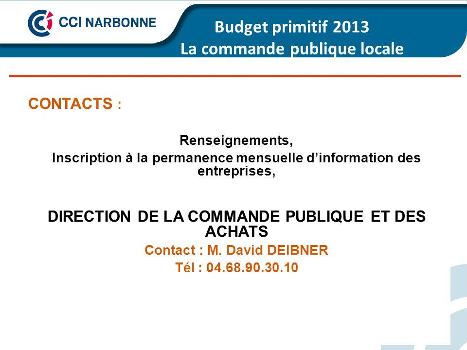 Budget primitif 2013 La commande publique locale de - 23 % à la moyenne de la strate CONTACTS : Renseignements, Inscription à la permanence mensuelle