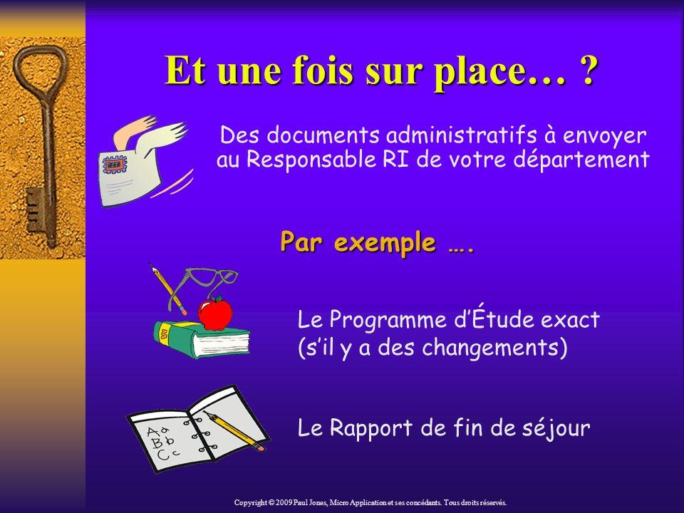 Des documents administratifs à envoyer au Responsable RI de votre département Et une fois sur place… .