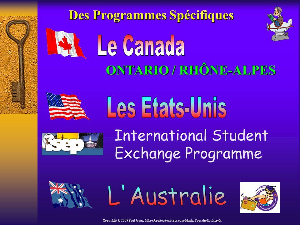 Des Programmes Spécifiques ONTARIO / RHÔNE-ALPES Copyright © 2009 Paul Jones, Micro Application et ses concédants.