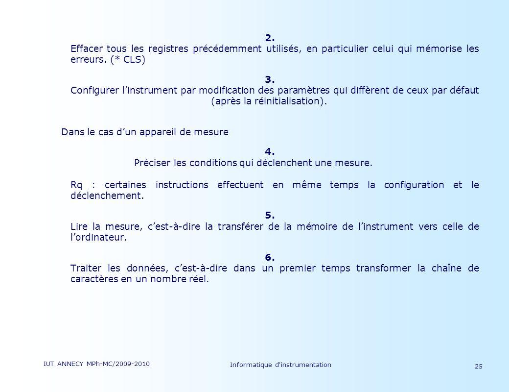 IUT ANNECY MPh-MC/2009-2010 Informatique d'instrumentation 25 2. Effacer tous les registres précédemment utilisés, en particulier celui qui mémorise l