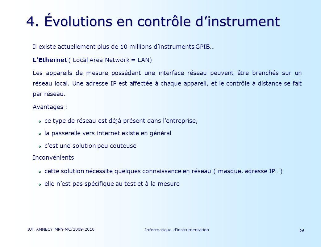 IUT ANNECY MPh-MC/2009-2010 Informatique d'instrumentation 26 4. Évolutions en contrôle dinstrument Il existe actuellement plus de 10 millions dinstru