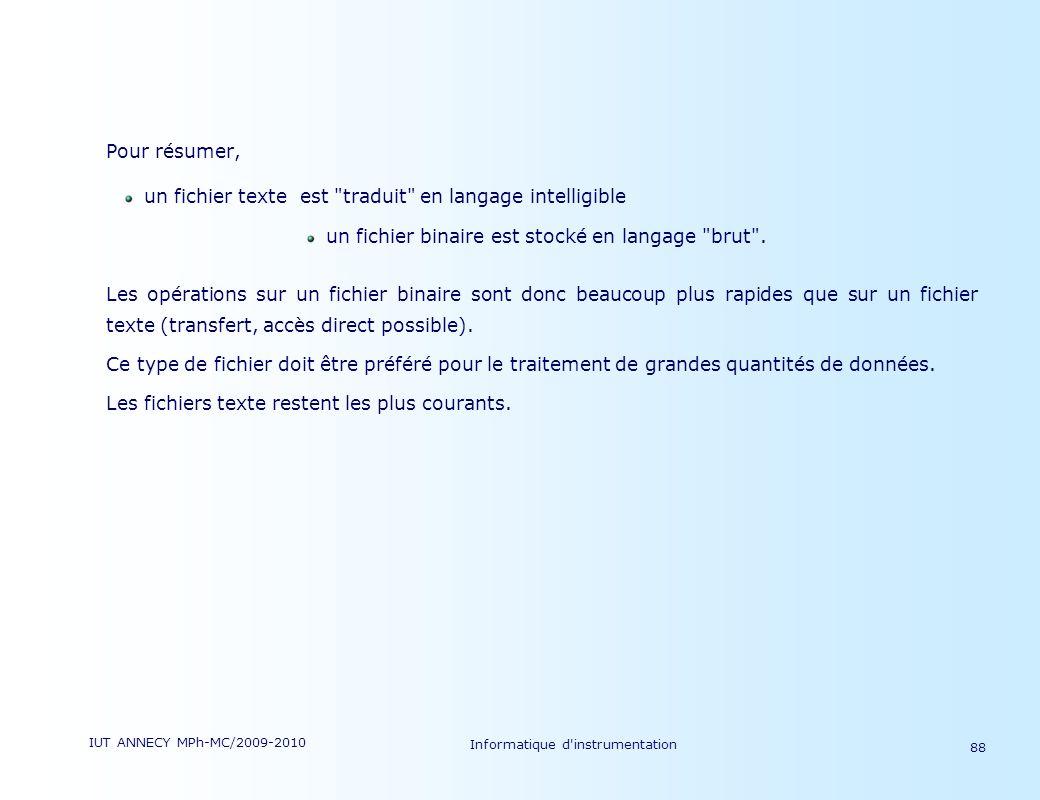 IUT ANNECY MPh-MC/2009-2010 Informatique d'instrumentation 88 Pour résumer, un fichier texte est