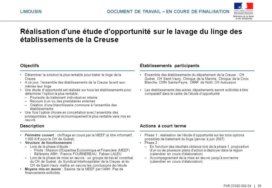 DOCUMENT DE TRAVAIL – EN COURS DE FINALISATION PAR-33382-002-04 36 Réalisation d'une étude d'opportunité sur le lavage du linge des établissements de