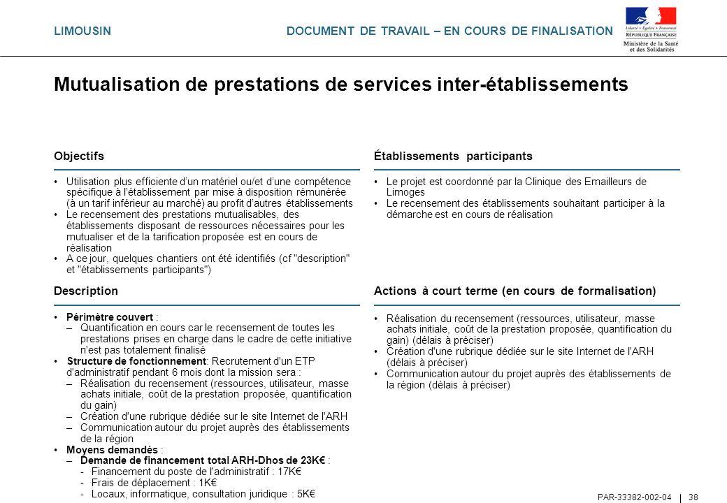 DOCUMENT DE TRAVAIL – EN COURS DE FINALISATION PAR-33382-002-04 38 Mutualisation de prestations de services inter-établissements Objectifs Utilisation