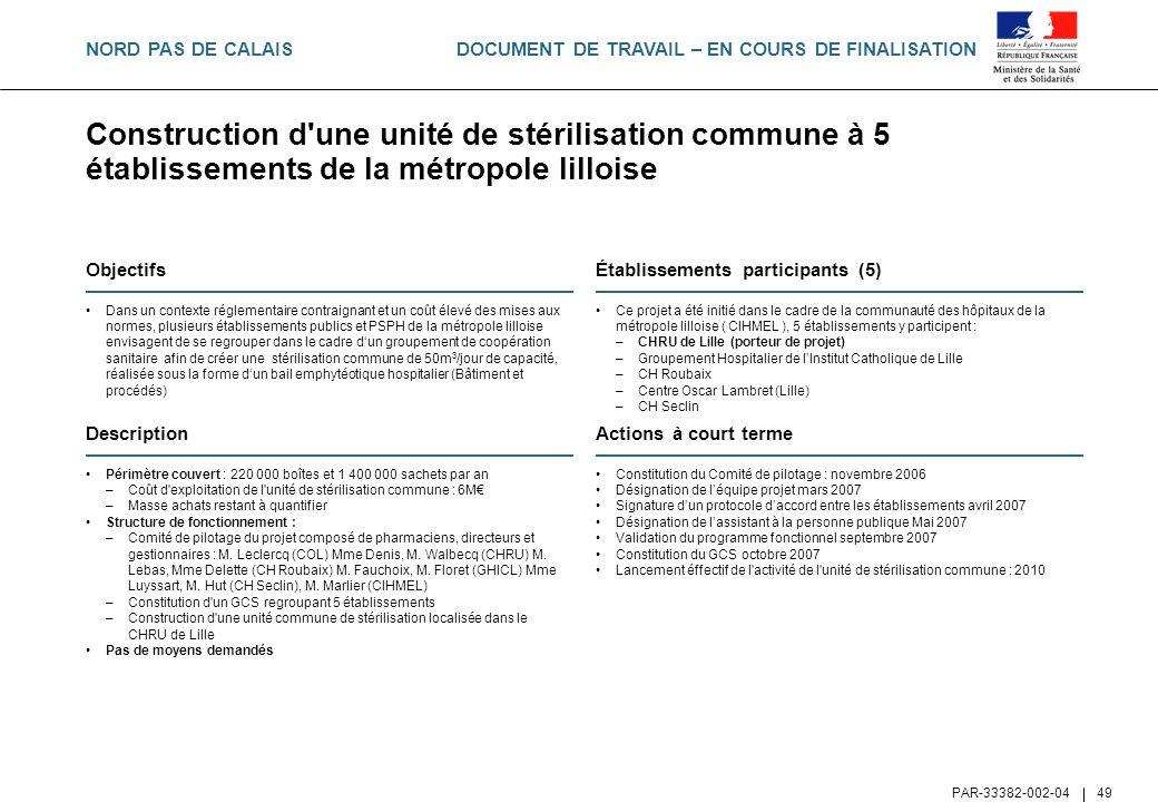 DOCUMENT DE TRAVAIL – EN COURS DE FINALISATION PAR-33382-002-04 49 Construction d'une unité de stérilisation commune à 5 établissements de la métropol