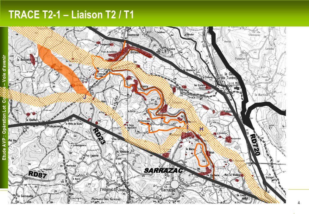 Etude AVP : Opération Lot Corrèze – Voie davenir 4 TRACE T2-1 – Liaison T2 / T1 H I J