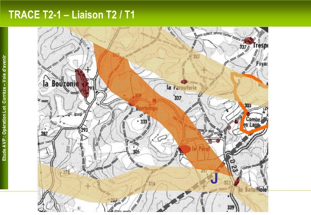 Etude AVP : Opération Lot Corrèze – Voie davenir 5 TRACE T2-1 – Liaison T2 / T1