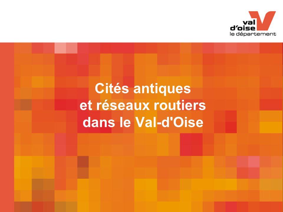 Cités antiques et réseaux routiers dans le Val-d'Oise