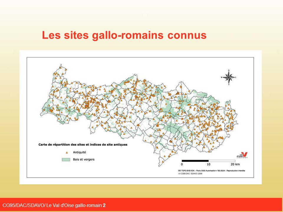 CG95/DAC/SDAVO/ Le Val d Oise gallo-romain 3 dans le Val-d Oise : Nombre de sites gallo-romains reconnus : 459 Nombre de sites sondés ou fouillés : 243 Quelques exemples : http://www.valdoise.fr/7812-a-beaumont-sur-oise-de-nouveaux-ateliers-de-potiers- antiques.htm http://www.valdoise.fr/6401-nouvelles-decouvertes-a-la-touffe-de-courdimanche.htm http://www.valdoise.fr/7844-a-magny-en-vexin-rue-robert-baron.htm http://www.valdoise.fr/8142-le-val-d-oise-gallo-romain.htm