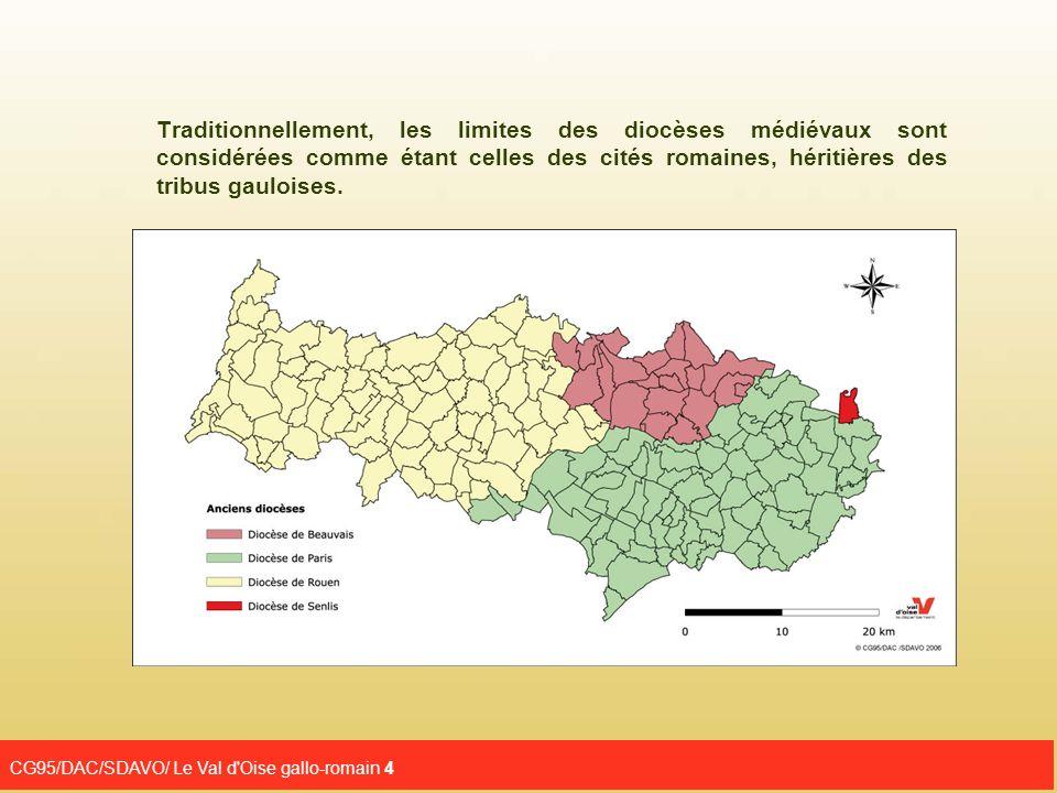CG95/DAC/SDAVO/ Le Val d'Oise gallo-romain 4 Traditionnellement, les limites des diocèses médiévaux sont considérées comme étant celles des cités roma