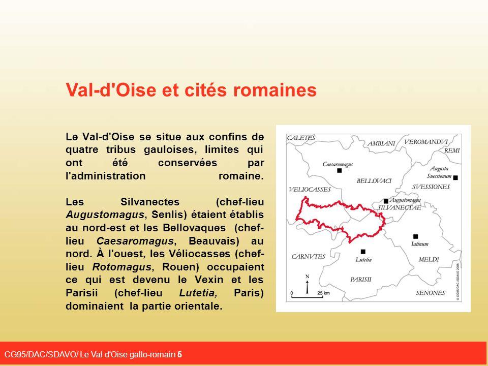 CG95/DAC/SDAVO/ Le Val d'Oise gallo-romain 5 Le Val-d'Oise se situe aux confins de quatre tribus gauloises, limites qui ont été conservées par l'admin