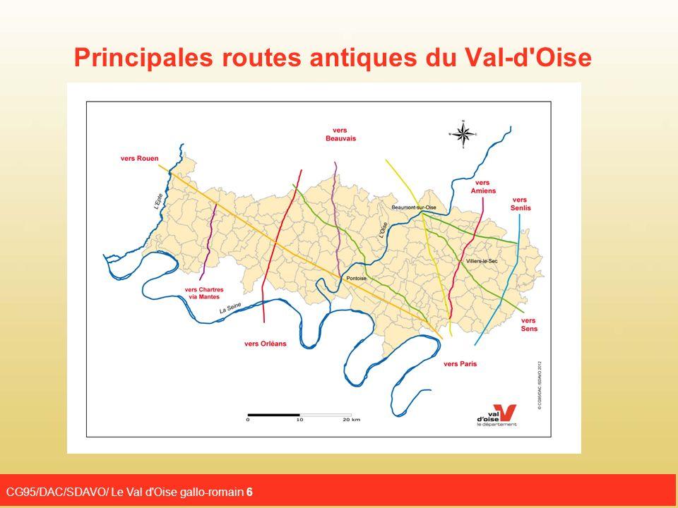 CG95/DAC/SDAVO/ Le Val d Oise gallo-romain 7 Le réseau routier Hormis les itinéraires doublant les rivières, le territoire est traversé par plusieurs voies antiques de grand parcours établies dès le début du I er siècle.