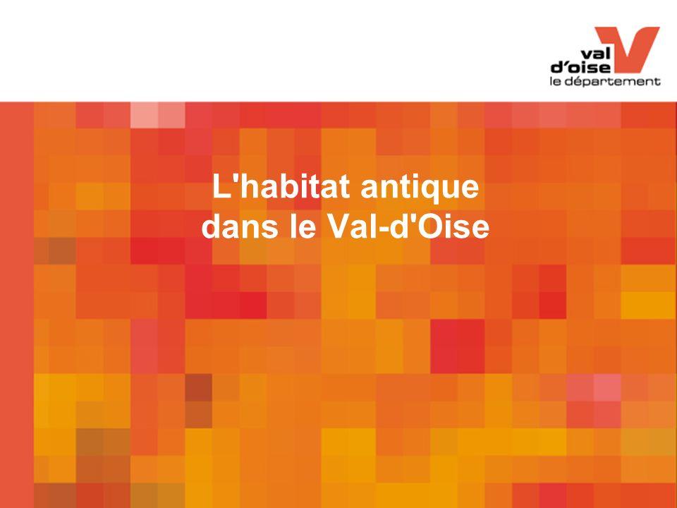 CG95/DAC/SDAVO/ Le Val d Oise gallo-romain 12 L habitat comprenait souvent une pièce sur cave le long de la rue.