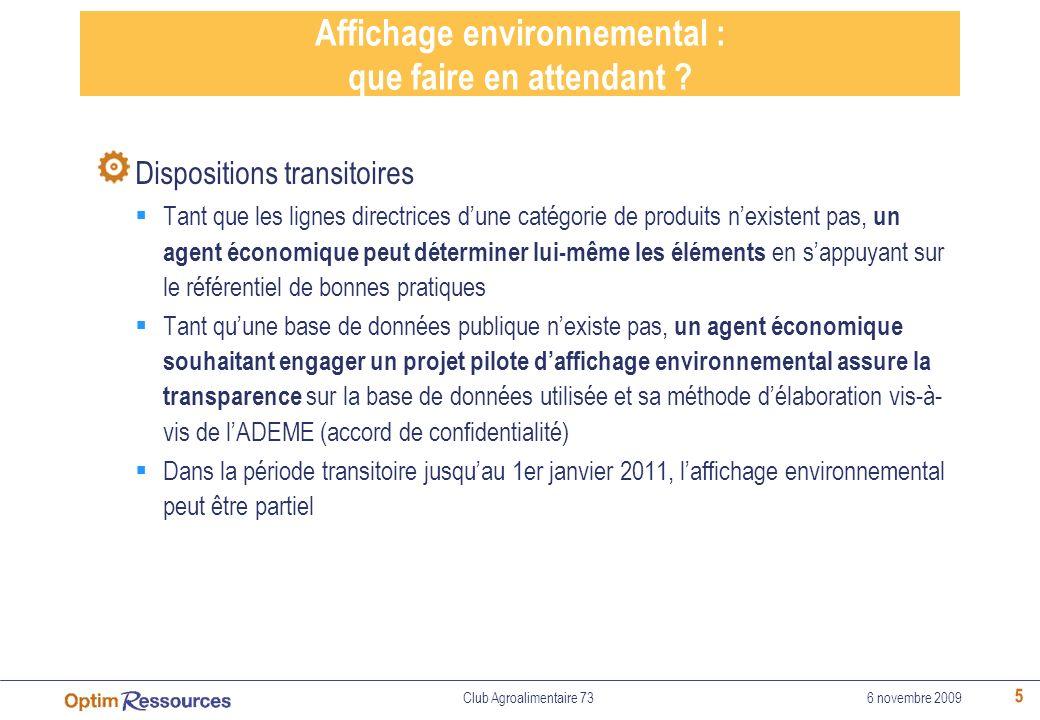 5 Affichage environnemental : que faire en attendant ? Dispositions transitoires Tant que les lignes directrices dune catégorie de produits nexistent