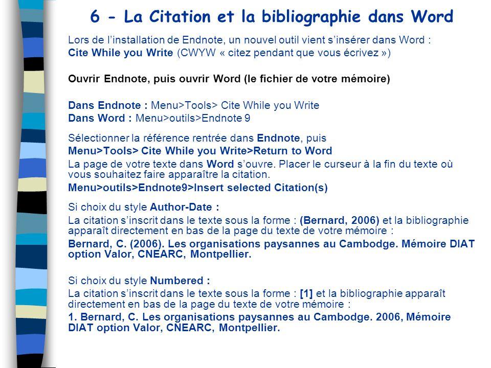 6 - La Citation et la bibliographie dans Word Lors de linstallation de Endnote, un nouvel outil vient sinsérer dans Word : Cite While you Write (CWYW