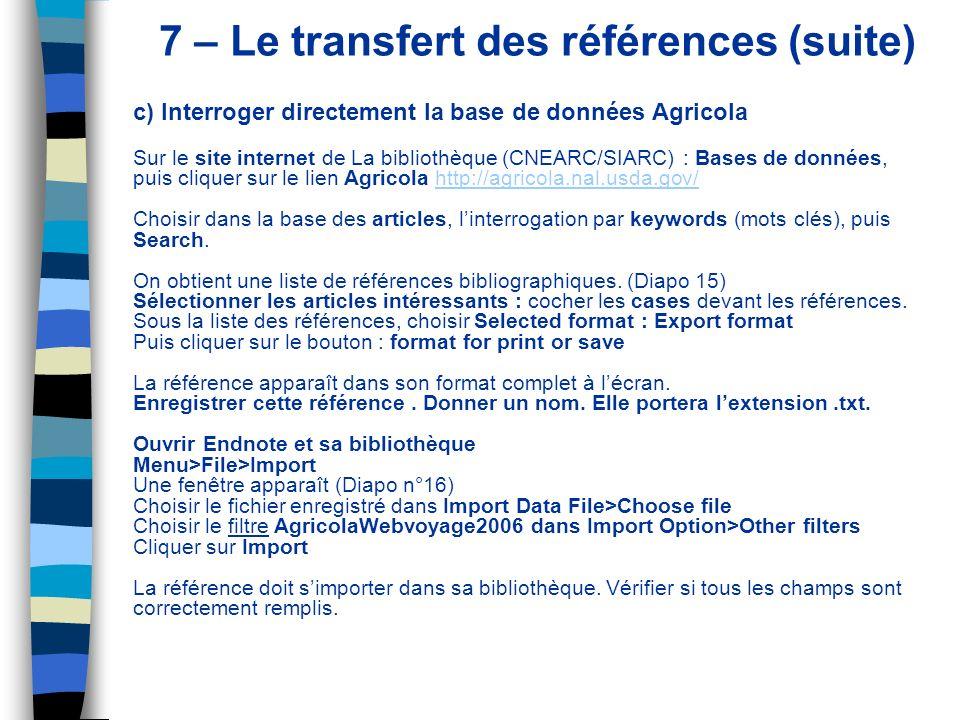 7 – Le transfert des références (suite) c) Interroger directement la base de données Agricola Sur le site internet de La bibliothèque (CNEARC/SIARC) :
