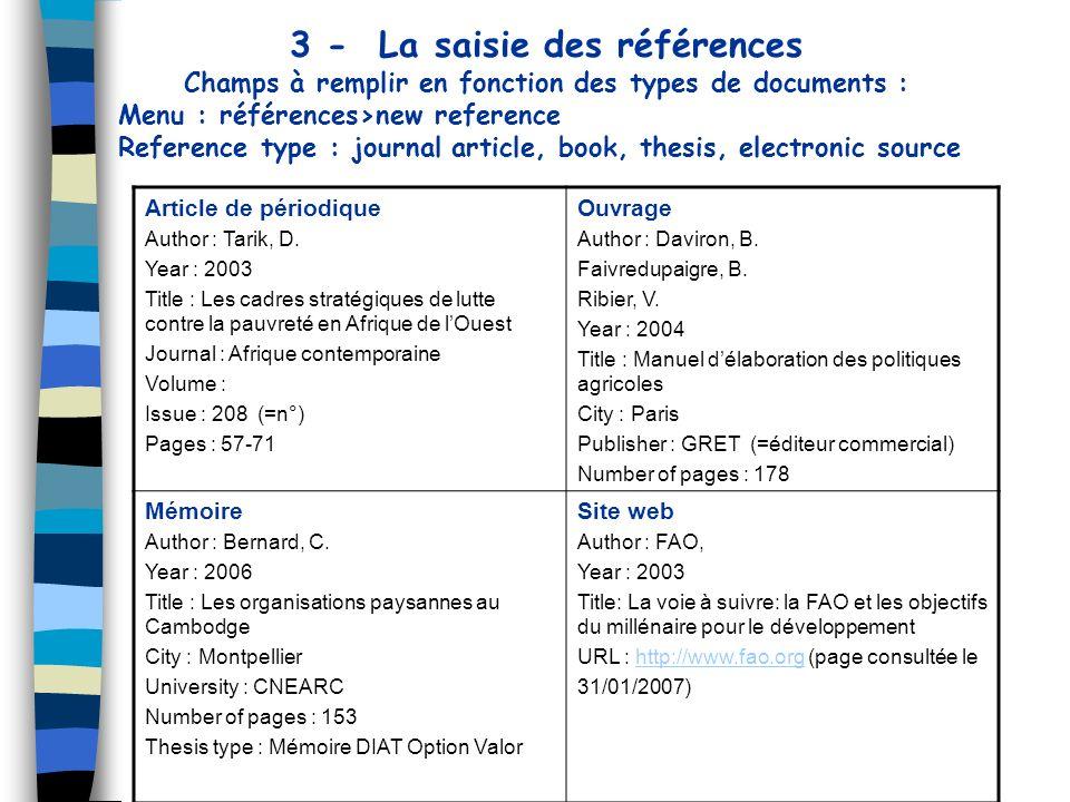 3 - La saisie des références Champs à remplir en fonction des types de documents : Menu : références>new reference Reference type : journal article, b