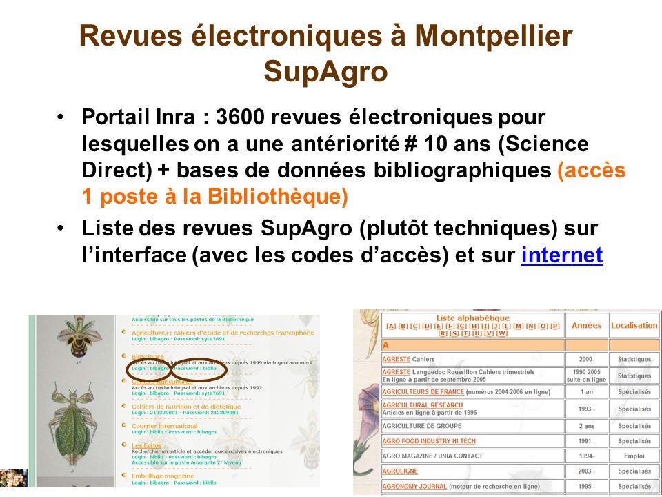 Revues électroniques à Montpellier SupAgro Portail Inra : 3600 revues électroniques pour lesquelles on a une antériorité # 10 ans (Science Direct) + b