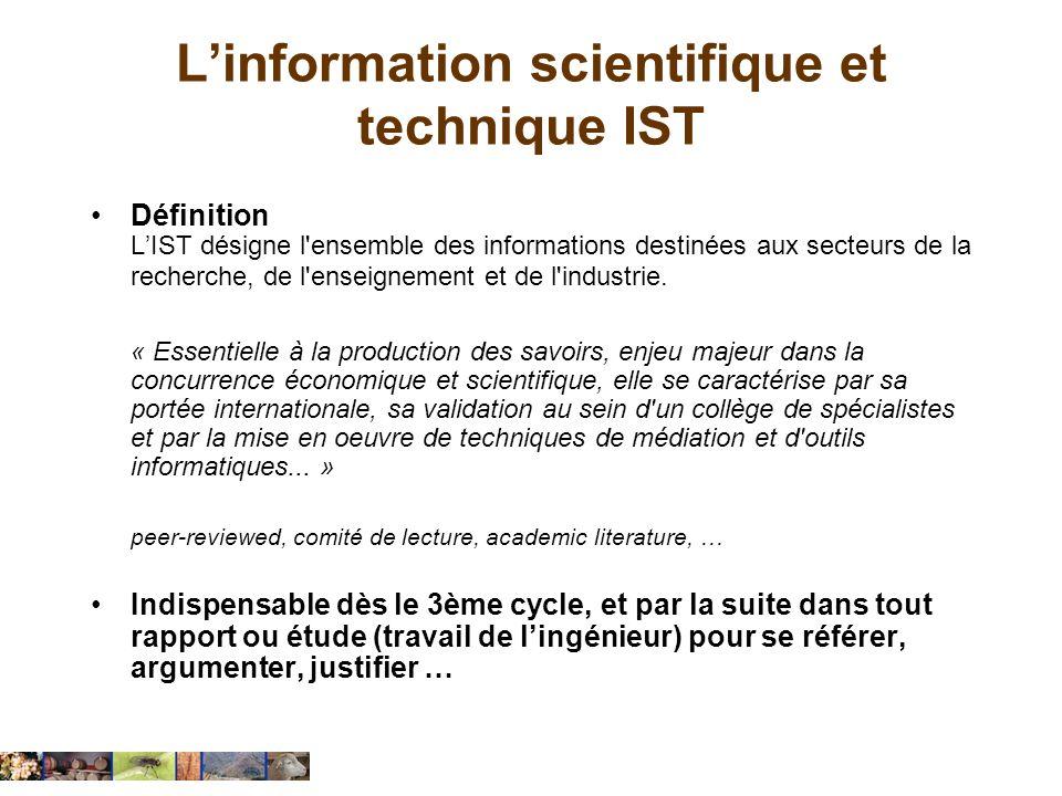 Linformation scientifique et technique IST Définition LIST désigne l'ensemble des informations destinées aux secteurs de la recherche, de l'enseigneme