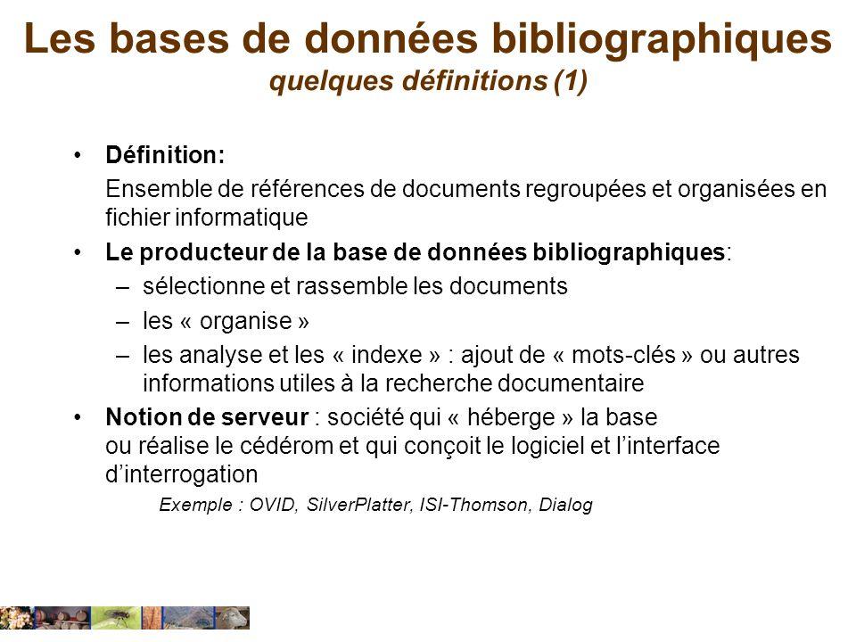 Les bases de données bibliographiques quelques définitions (1) Définition: Ensemble de références de documents regroupées et organisées en fichier inf