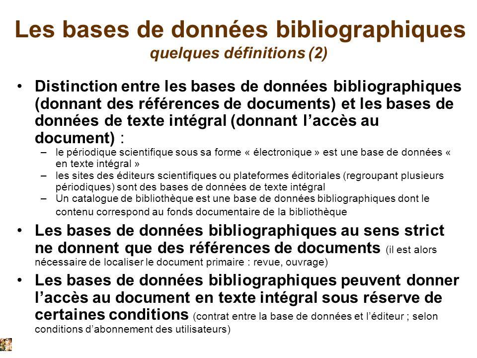 Les bases de données bibliographiques quelques définitions (2) Distinction entre les bases de données bibliographiques (donnant des références de docu