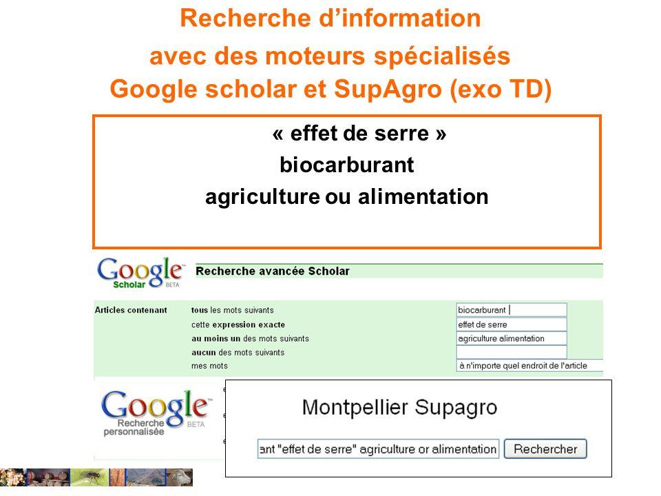 Recherche dinformation avec des moteurs spécialisés Google scholar et SupAgro (exo TD) « effet de serre » biocarburant agriculture ou alimentation