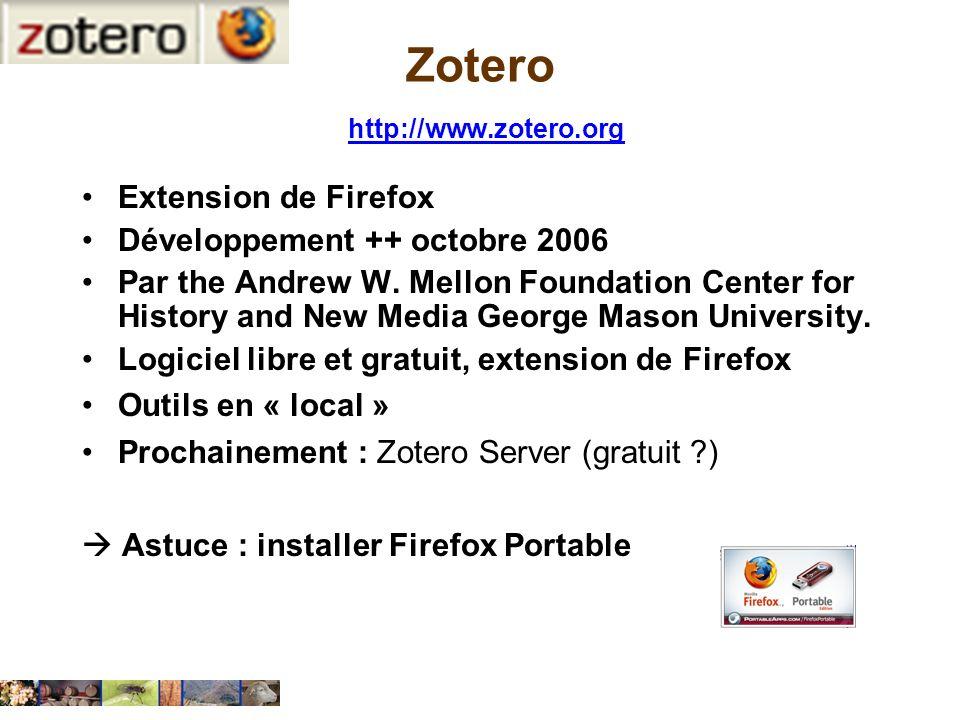 Zotero http://www.zotero.org http://www.zotero.org Extension de Firefox Développement ++ octobre 2006 Par the Andrew W. Mellon Foundation Center for H