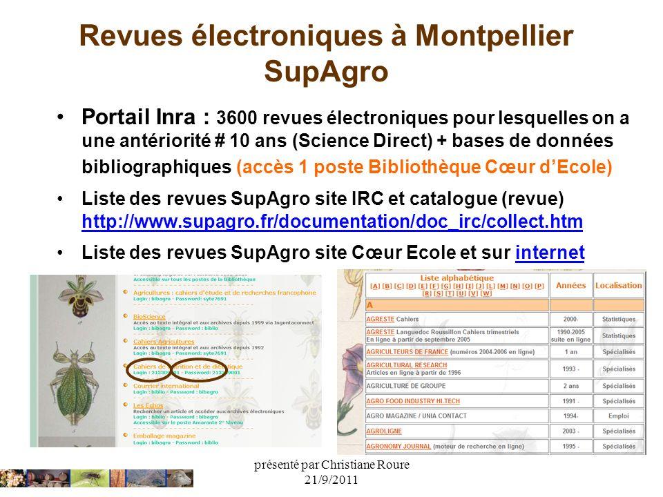 présenté par Christiane Roure 21/9/2011 Revues électroniques à Montpellier SupAgro Portail Inra : 3600 revues électroniques pour lesquelles on a une a