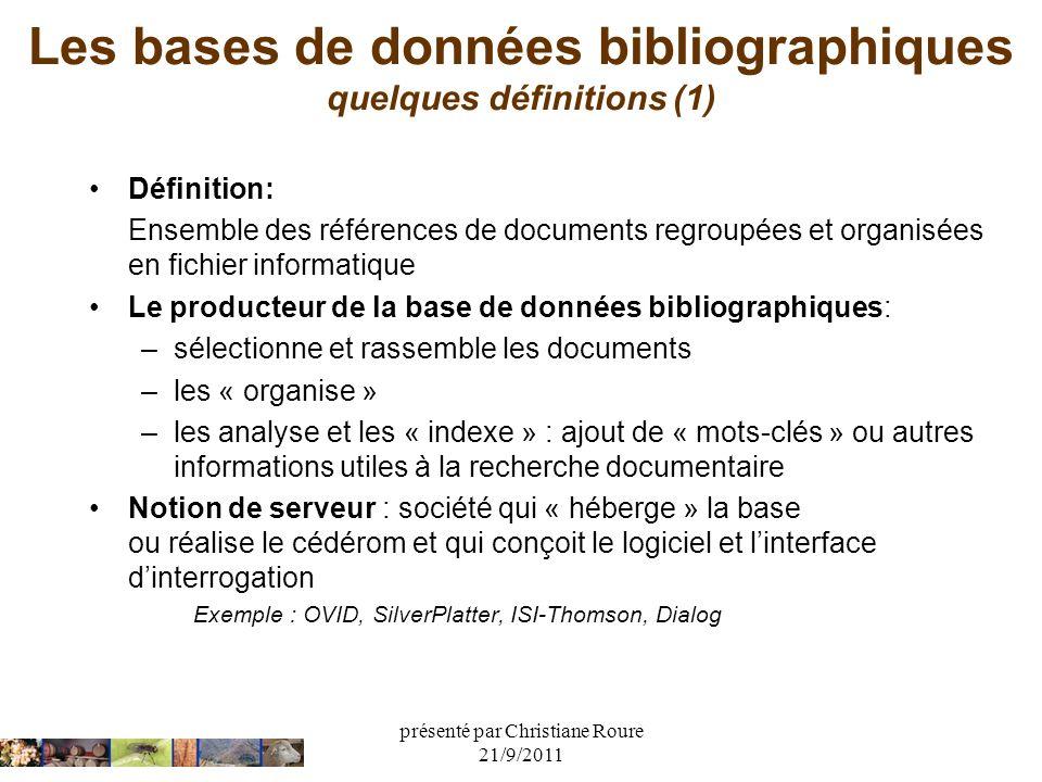 présenté par Christiane Roure 21/9/2011 Les bases de données bibliographiques quelques définitions (1) Définition: Ensemble des références de document
