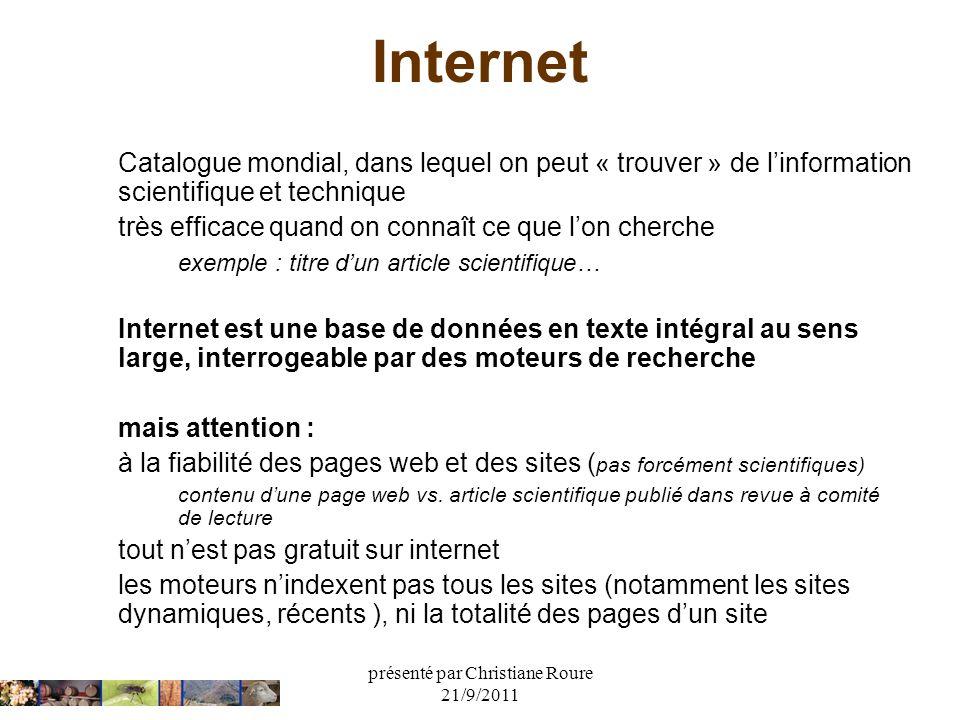 présenté par Christiane Roure 21/9/2011 Internet Catalogue mondial, dans lequel on peut « trouver » de linformation scientifique et technique très eff