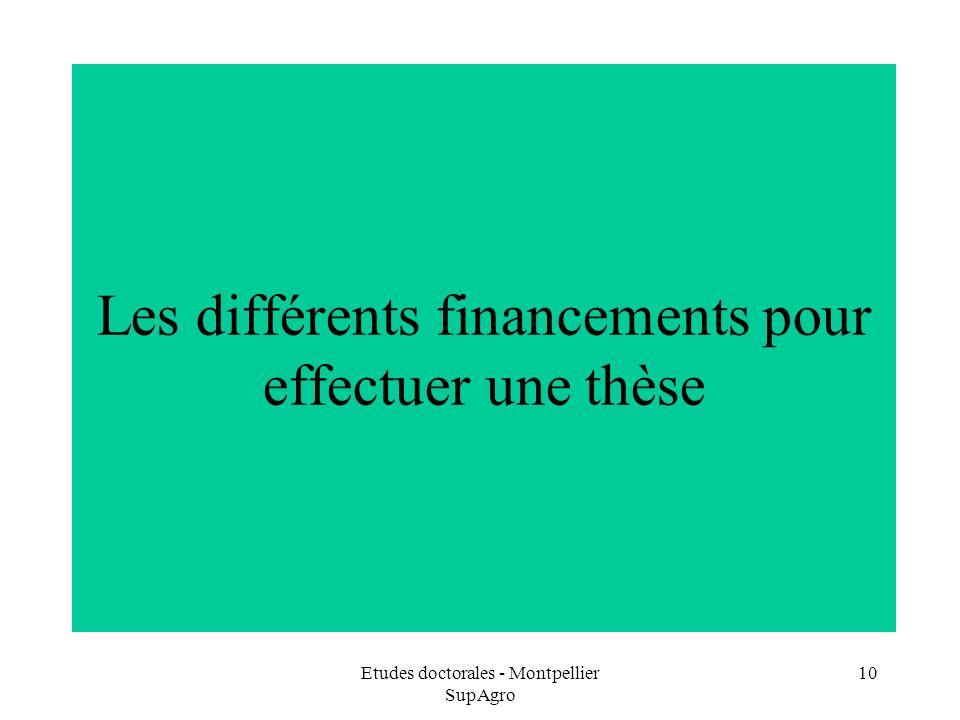 Etudes doctorales - Montpellier SupAgro 10 Les différents financements pour effectuer une thèse